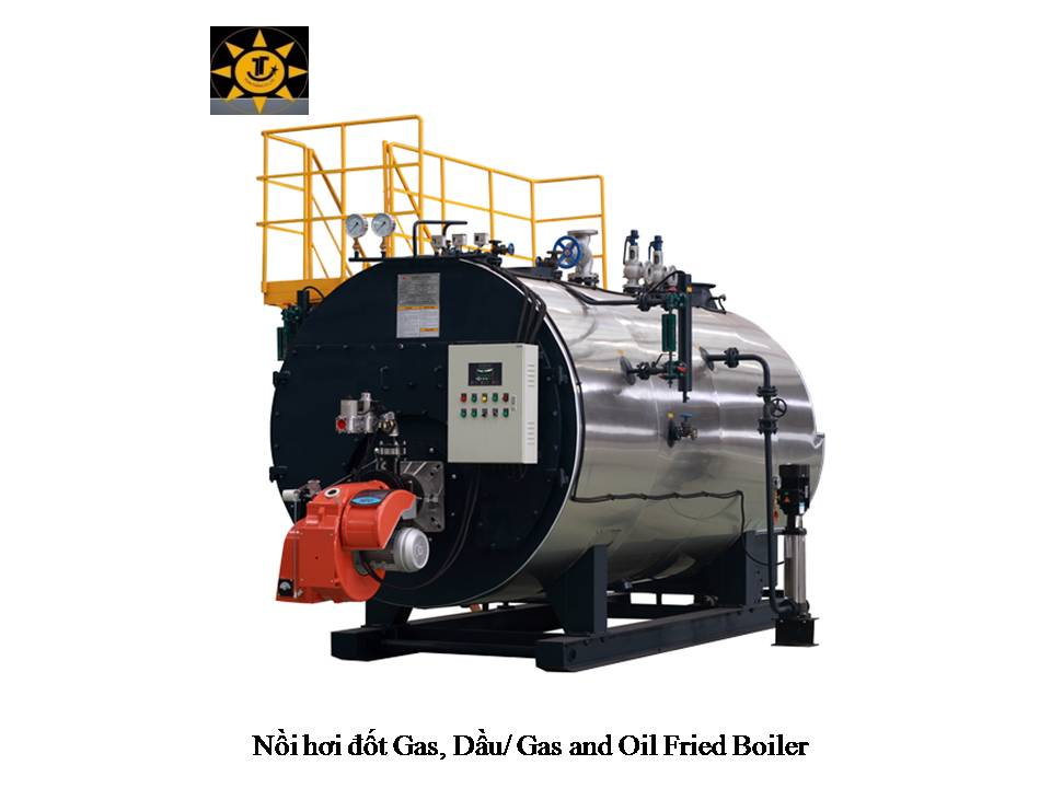 NỒI HƠI ĐỐT GAS, DẦU/ GAS AND OIL FRIED BOILER